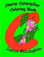 Cherie the Chatty Caterpillar Coloring Book