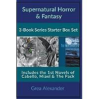 Supernatural Horror/Fantasy Series Starter Box Set: Cabello, Miael & The Pack