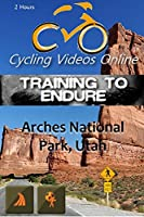 Training to Endure! Arches National Park, Moab Utah. BLU-RAY EDITION. Indoor Cycling Training / Spinning Fitness and