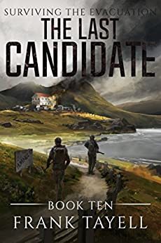 Surviving The Evacuation, Book 10: The Last Candidate by [Tayell, Frank]