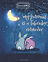 My Patronus is a Labrador Retriever Notebook: College Rulled Blank Notebooks. You Can Gift to your Friends, Mom, Cousin Who Love animal and Dog. You Can writing notes quotes and ideas.