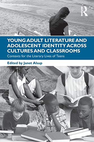Download Young Adult Literature and Adolescent Identity Across Cultures and Classrooms 0415876990