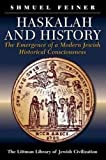 Haskalah And History: The Emergence Of A Modern Jewish Historical Consciousness (Littman Library of Jewish Civilization) 画像