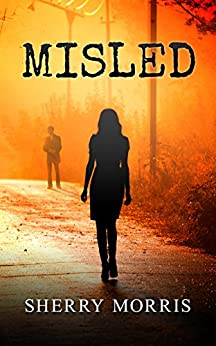 Misled by [Morris, Sherry]