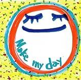 Make my day(初回生産限定盤A)