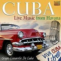 キューバ : ライヴ・ミュージック・フロム・ハバナ (Cuba : Live Music from Havana)