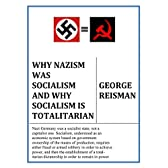 Why Nazism Was Socialism and Why Socialism Is Totalitarian (English Edition)