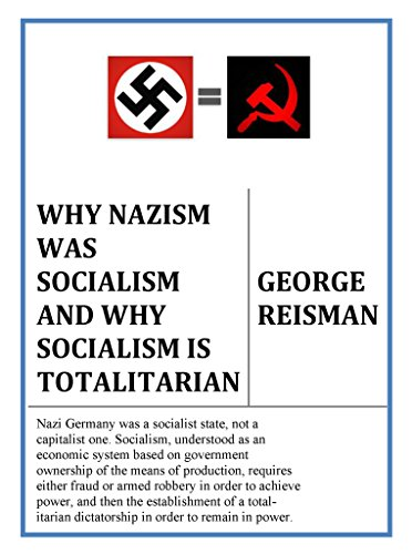 Why Nazism Was Socialism and Why Socialism Is Totalitarian (English Edition)の詳細を見る