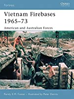 Vietnam Firebases 1965-73: American and Australian Forces (Fortress)