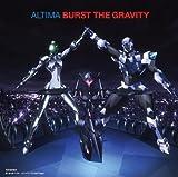 Burst The Gravity<初回限定盤>