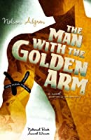 The Man With the Golden Arm: A Novel, Library Edition