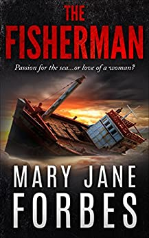 The Fisherman: Passion for the sea...or love of a woman? (Twists of Fate Cozy Mystery Trilogy Book 1) by [Forbes, Mary Jane]