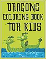 Dragon Coloring Book for Kids: Coloring Book for Children, Gift for Granddaughter Perfect for Color Together.