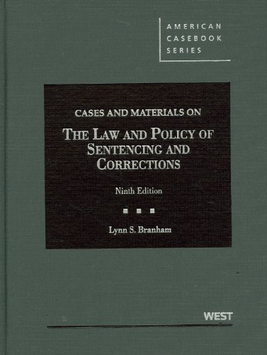Download Cases and Materials on the Law and Policy of Sentencing and Corrections (American Casebook) 0314280014