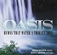 Oasis: Hymns That Water A Thirsty Soul