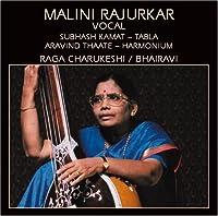 Raga Charukeshi / Bhairavi by Malini Rajurkar (2013-05-03)