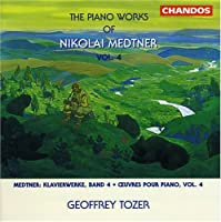 Medtner: Piano Works, Vol. 4 by Nikolay Medtner (1998-05-04)