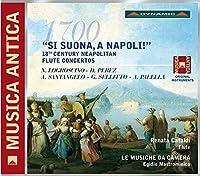 Si suona, a Napoli! - 18th Century Neapolitan Flute Concertos by Renata Cataldi