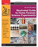 Illustrated Guide to Home Forensic Science Experiments: All…