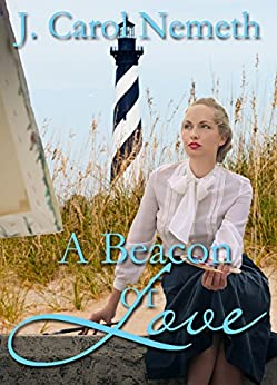 A Beacon of Love: A prequel to Ocean of Fear Christian historical romance (Faith in the Parks Book 3) by [Nemeth, J. Carol]