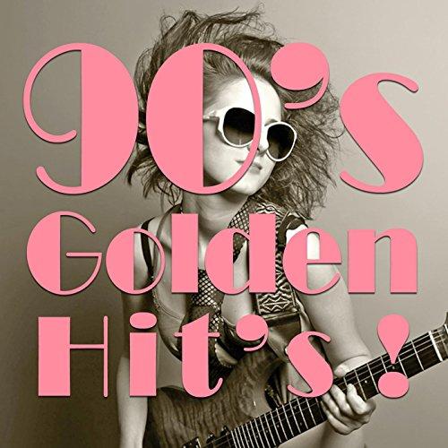 90's Golden Hit's! ~洋楽ベストヒット・カ...
