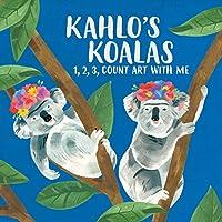 Kahlo's Koalas: 1, 2, 3, Count Art with Me