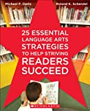 25 Essential Language Arts Strategies to Help Striving Readers Succeed (English Edition)