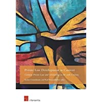 Private Law Development in Context: German Private Law and Scholarship in the 20th Century