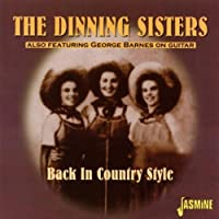 Back In Country Style [ORIGINAL RECORDINGS REMASTERED] by The Dinning Sisters (2002-03-07)