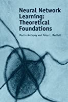 Neural Network Learning: Theoretical Foundations by Martin Anthony Peter L. Bartlett(2009-08-20)