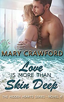 Love Is More Than Skin Deep (A Hidden Hearts Novel Book 4) by [Crawford, Mary]