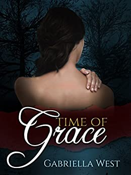 Time of Grace (Lesbian Historical Romance) by [West, Gabriella]