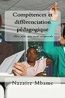 Compétences Et Différenciation Pédagogique: Idées Pour Une École En Marche