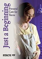 Just a Beginning: Prenatal Care for Teens DVD