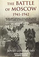 The Battle of Moscow 1941–1942: The Red Army's Defensive Operations and Counter-offensive Along the Moscow Strategic Direction