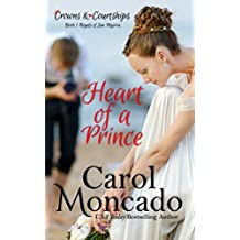 Heart of a Prince: Contemporary Christian Romance (Crowns & Courtships Book 1)