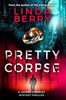 Pretty Corpse: A Lauren Starkley Mystery (Book One of the Lauren Starkley Mysteries)
