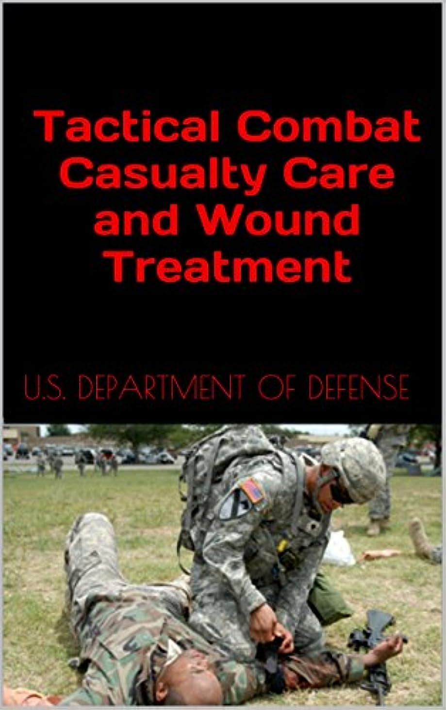 アラブサラボ無実運命Tactical Combat Casualty Care and Wound Treatment (English Edition)
