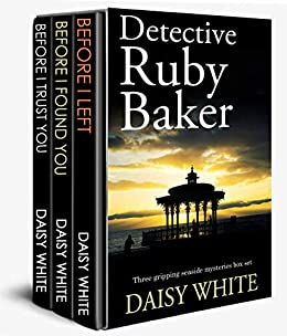 DETECTIVE RUBY BAKER three gripping seaside mysteries box set by [WHITE, DAISY]