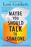 Maybe You Should Talk to Someone: A Therapist, HER Therapist, and Our Lives Revealed (English Edition)