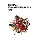 "ACIDMAN 20th ANNIVERSARY FILM ""SAI"