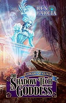 The Shadow tech Goddess (Turns of the Shadow tech Goddess Book 1) by [Garcia, Ren]