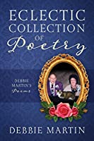 Eclectic Collection of Poetry: Debbie Martin's Poems