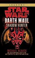 Shadow Hunter: Star Wars Legends (Darth Maul) (Star Wars - Legends)