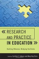 Research and Practice in Education: Building Alliances, Bridging the Divide