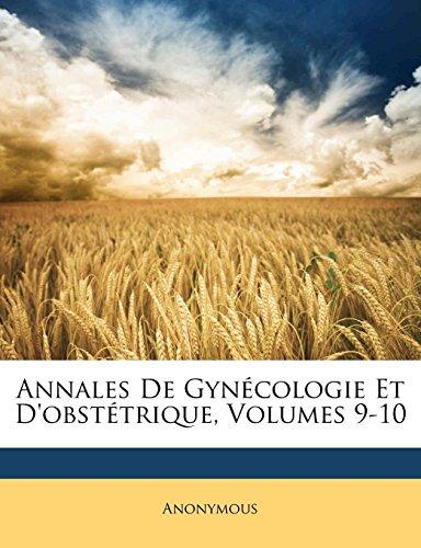 Download Annales de Gynecologie Et D'Obstetrique, Volumes 9-10 1174321970