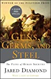 Guns Germs and Steel: The Fates of Human Societies by Diamond Jared 1st (first) (2005) Hardcover