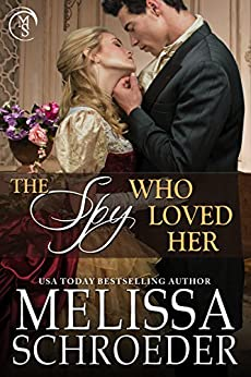 The Spy Who Loved Her (Once Upon an Accident Book 3) by [Schroeder, Melissa]