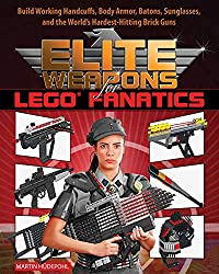Elite Weapons for LEGO Fanatics: Build Working Handcuffs, Body Armor, Batons, Sunglasses, and the World's Hardest Hitting Brick Guns (English Edition)