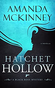 Hatchet Hollow (A Black Rose Mystery Book 2) by [McKinney, Amanda]